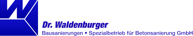 Dr. Waldenburger Bausanierungen • Spezialbetrieb für Betonsanierung GmbH